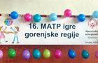 16. MATP igre gorenjske regije